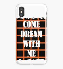 Come Dream With Me iPhone Case