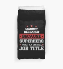 Market research analyst because Superhero is not an official job title gift Bettbezug