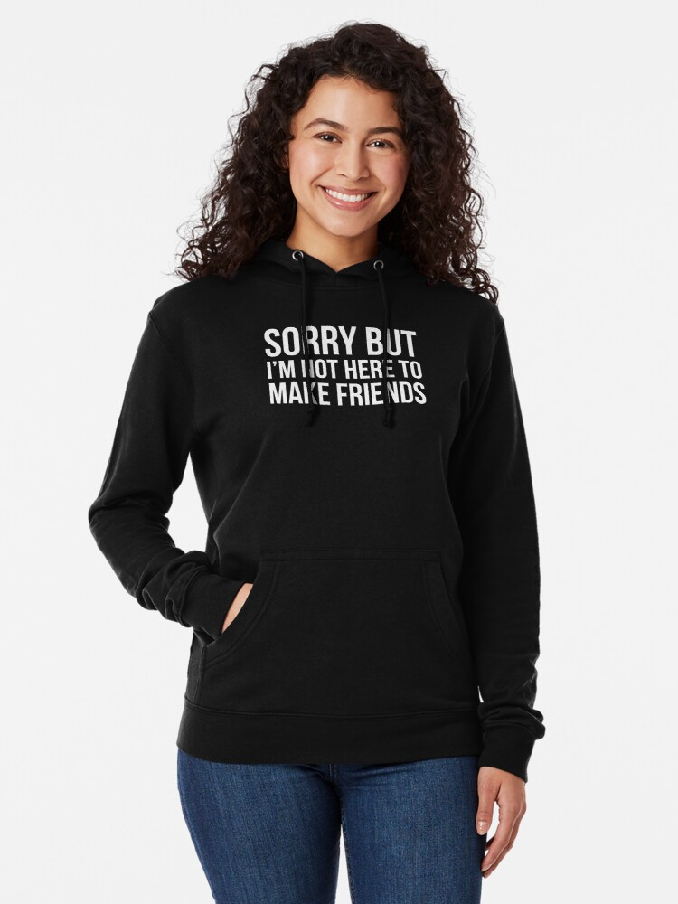 dcc7ab148 Alternate view of Make Friends Introvert Quotes T-Shirt Lightweight Hoodie