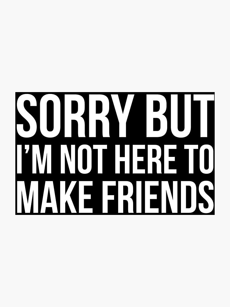 c0e731e82 Make Friends Introvert Quotes T-Shirt
