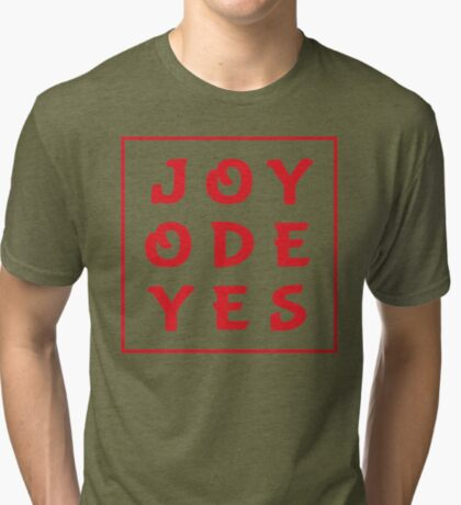 Joy Ode Yes – Red Tri-blend T-Shirt
