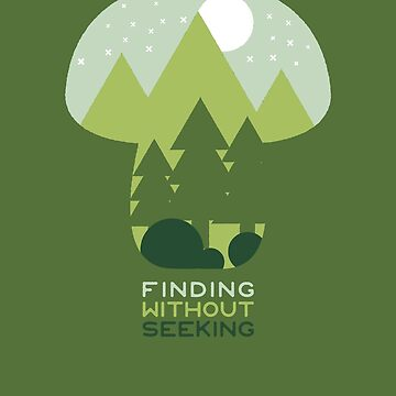 FINDING WITHOUT SEEKING by bembureda