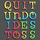 Quit Undo Ides Toss – Two by alannarwhitney