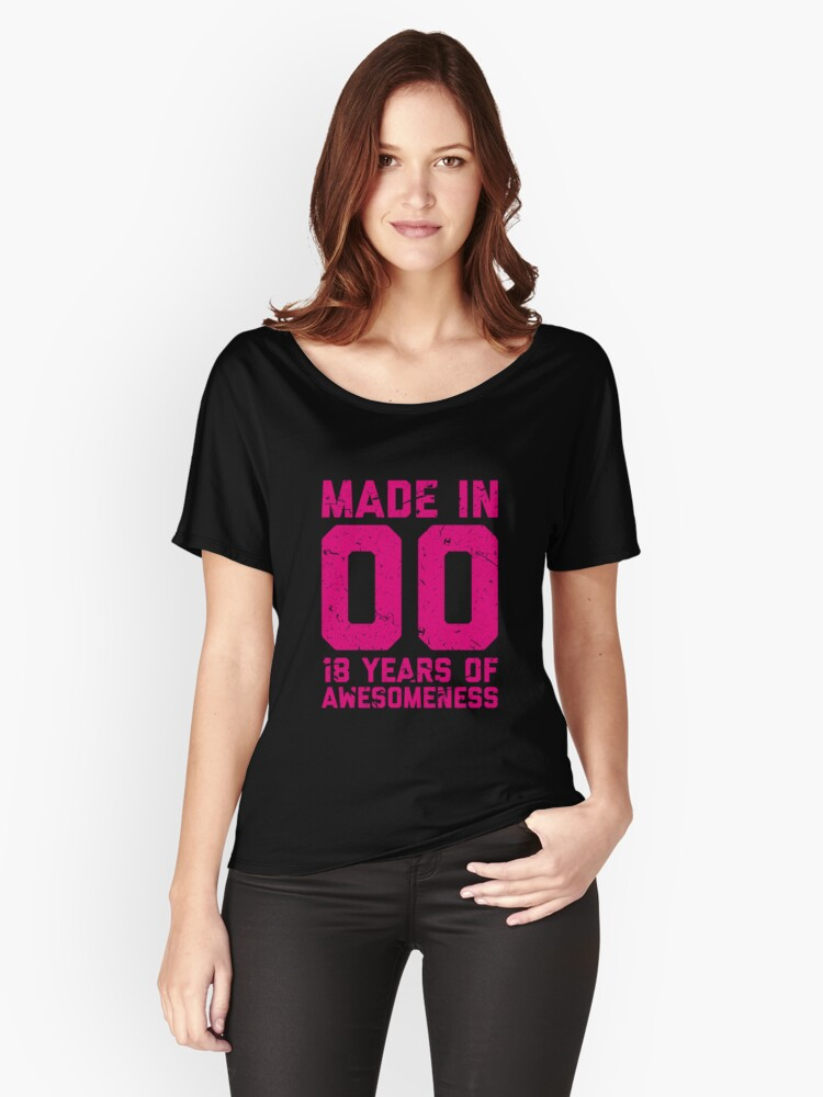18th Birthday Gift Adult Age 18 Year Old Women Womens Relaxed Fit T Shirt