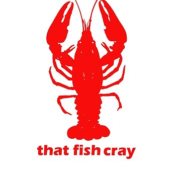 That Fish Cray by mcnasty