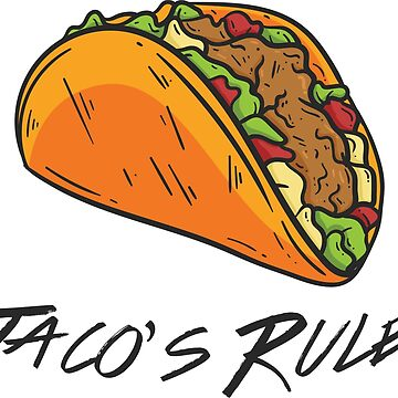 Tacos Rule by canossagraphics