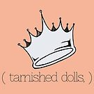 Tarnished Dolls Brand by KahlenDeveraux