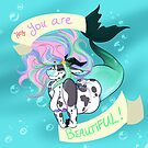 Moomaid - You Are Beautiful! by CupcakeCreature