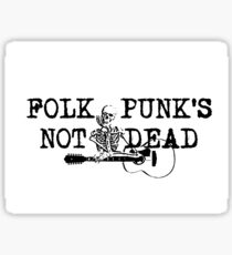 Folk Punk's Not Dead Sticker