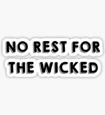 No Rest For The Wicked - 1 Sticker