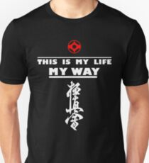 "Kyokushin Style T - shirts shin kyokushin - with the inscription ""this is my life my way"" Unisex T-Shirt"