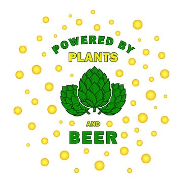 Powered by plants and beer by florintenica