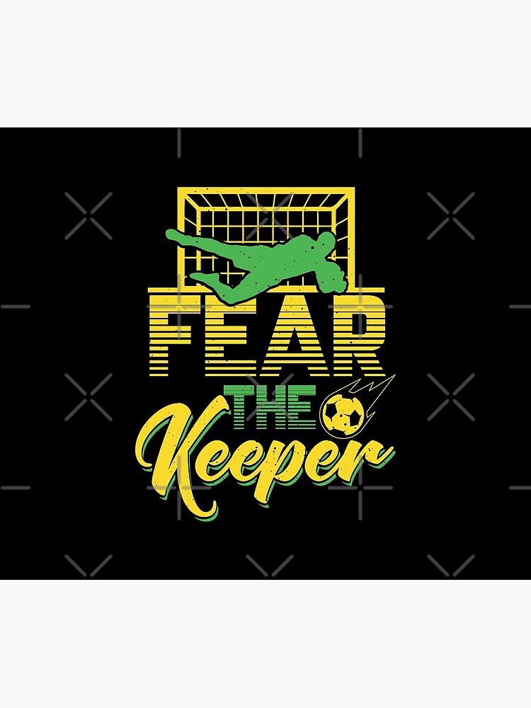 Fear The Keeper - Fussball Tormann Goalie Elfmeter von anziehend