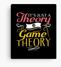 It's Just A Theory, A Game Theory Canvas Print