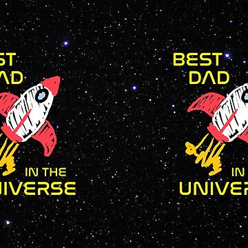 Best Dad in the Universe by 4everYA