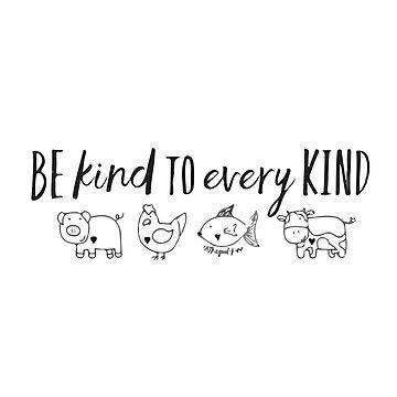 Sei nett zu jeder Art von Kavinskye