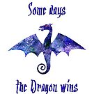 Some Days the Dragon Wins by StarfireStudio