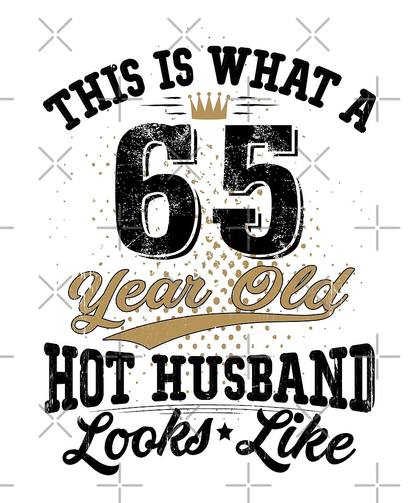 Vintage Husband Meaning 65th Birthday 65 Years Old