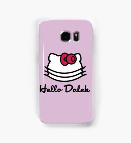 Hello Dalek Samsung Galaxy Case/Skin