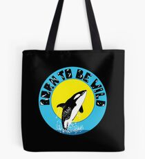 Orca Born to Be Wild Tote Bag