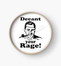 Decant your Rage! Clock