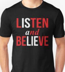 Listen and Believe T-Shirt