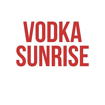 Vodka Sunrise - Red Mixer Version by ShineEyePirate