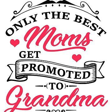 Only The Best Dads get Promoted to Grandma by dragts