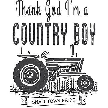 Thank God I'm A Country Boy by peanutroaster