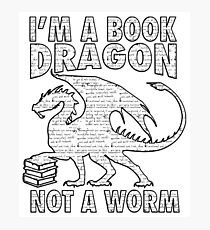 I'm a Book Dragon Not a Worm Black & White version with ancient scrolls text Photographic Print