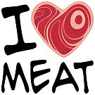 I Love Meat by fizzgig