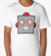 Robots are the Future Long T-Shirt