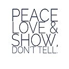 Peace, Love & Show, Don't Tell by Stephanie Perry