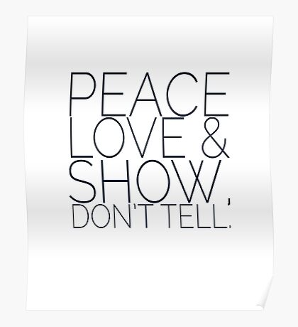 Peace, Love & Show, Don't Tell Poster