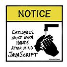 Employees Must Wash Hands After Using JavaScript by reverentgeek