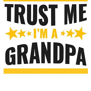 Trust Me I'm A Grandpa Shirt - Gift by TomGiant