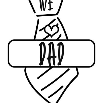 We Love Dad Shirt - Father Gift by TomGiant