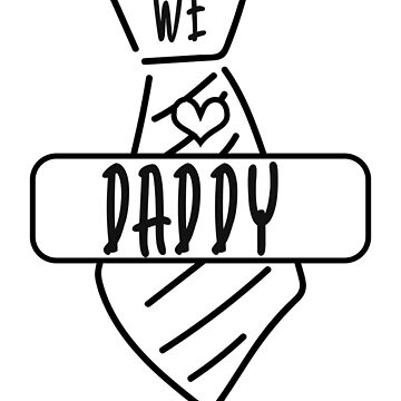 We Love Daddy Shirt - Father Gift by TomGiant