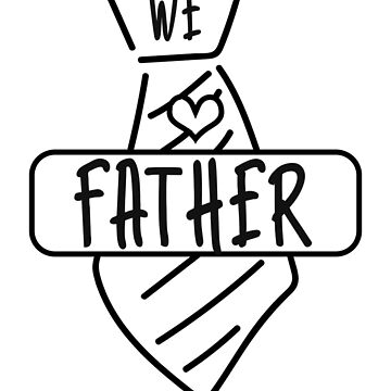 We Love Father Shirt - Father Gift by TomGiant
