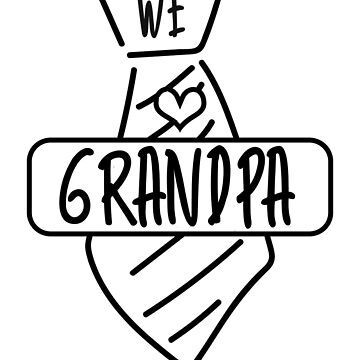 We Love Grandpa Shirt - Grandfather Gift by TomGiant