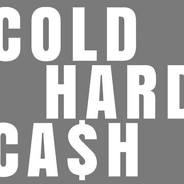 Cold Hard Cash!! by zmilot