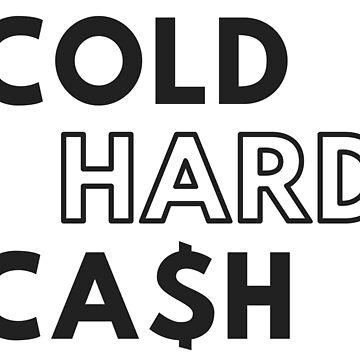 Cold Hard Cash! by zmilot