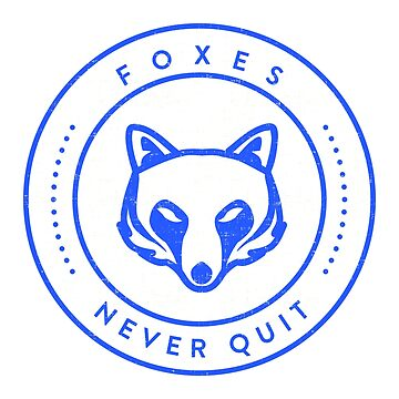 LCFC Foxes Never Quit by 8mmAttire