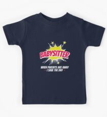 Babysitter When Parents Are Away I Save The Day Kids Tee