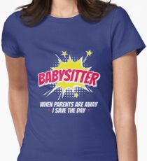 Babysitter When Parents Are Away I Save The Day Women's Fitted T-Shirt