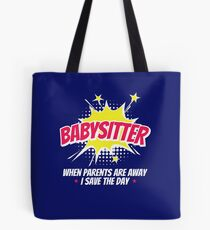 Babysitter When Parents Are Away I Save The Day Tote Bag