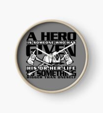 Proud Fireman A Hero is Someone Who Has Given Clock