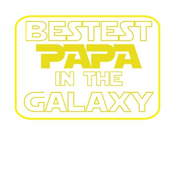 Bestest Papa in the Galaxy by Slackr