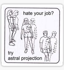 Try Astral Projection!!! Sticker