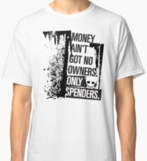 "Money Ain't Got No Owners - ""The Wire"" - Dark Classic T-Shirt"